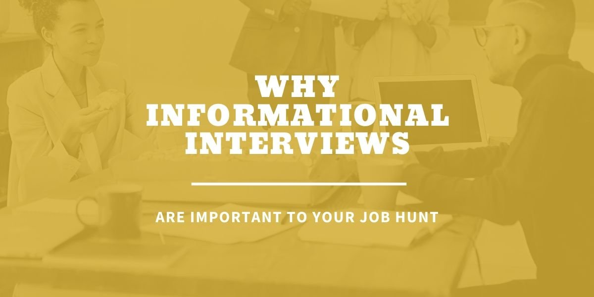 What is an informational interview and the purpose behind them