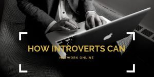 how introverts can network online