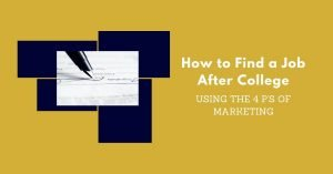 how to find a job after college using marketing | Job Hunting Strategies