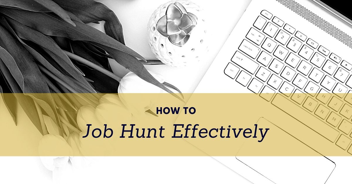 How to Job Hunt Effectively