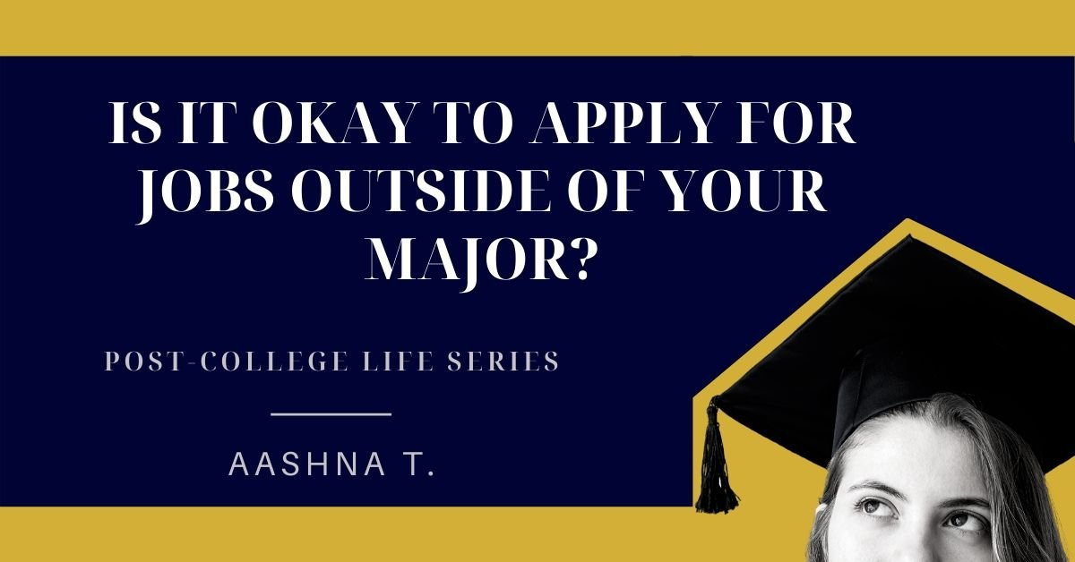 Is it okay to apply for jobs outside of your major?