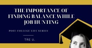 The importance of finding balance while job hunting
