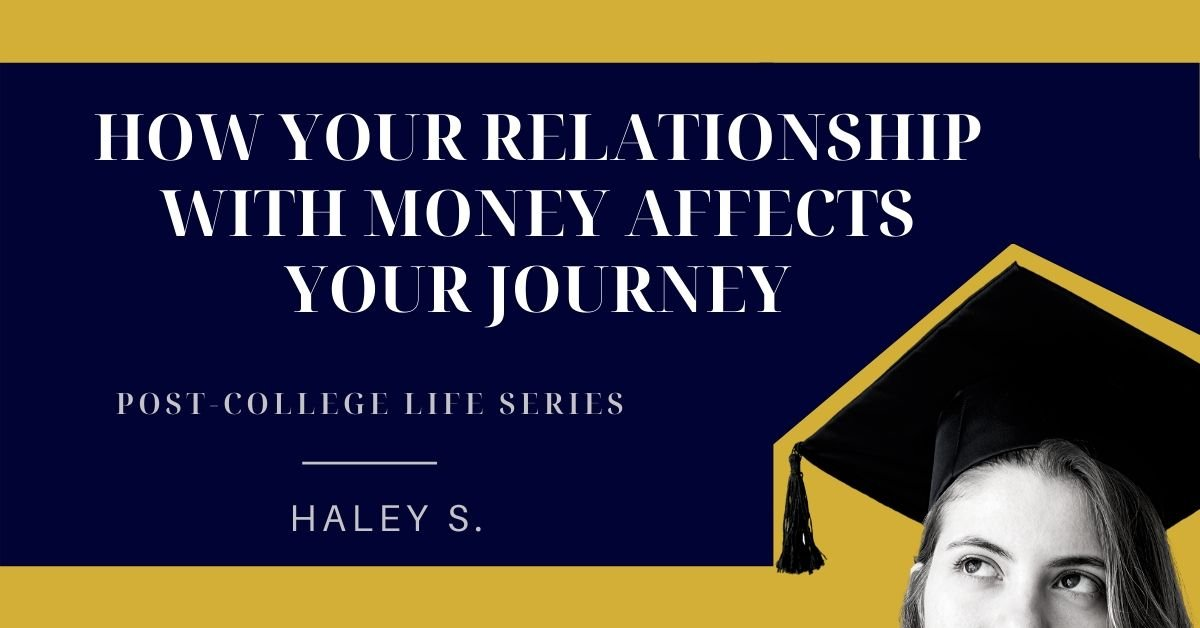 How your relationship with money affects your post-college journey