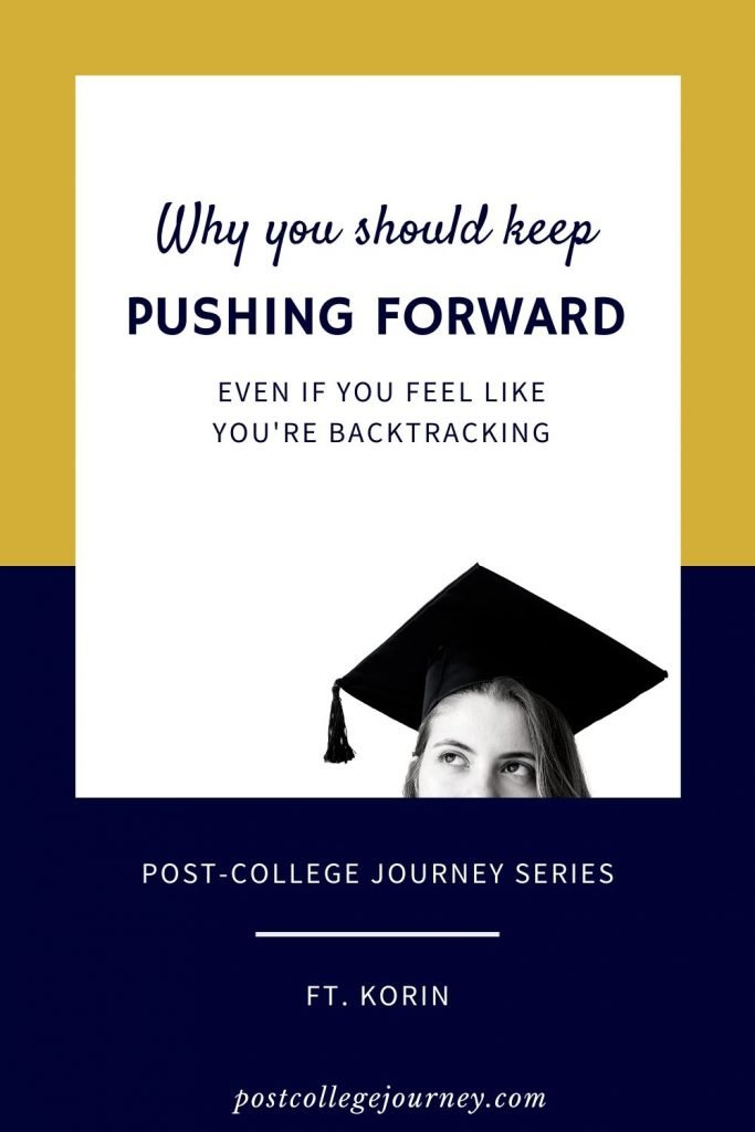 why you should keep pushing forward even if you feel like you're backtracking-pin