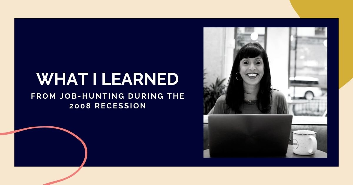 What I learned from job-hunting during the 2008 recession