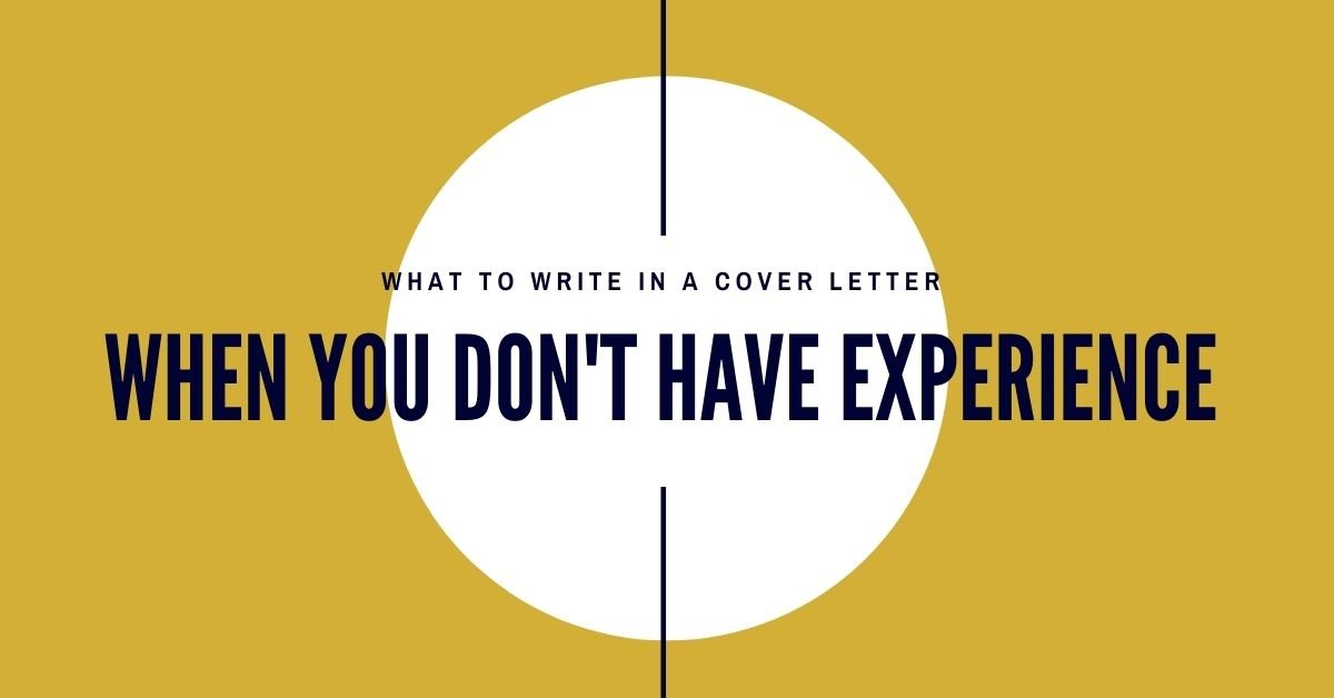 What to write in a cover letter when you don't have experience